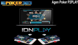 Agen Poker P2PLAY